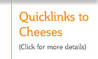 Quicklinks to Our Cheeses